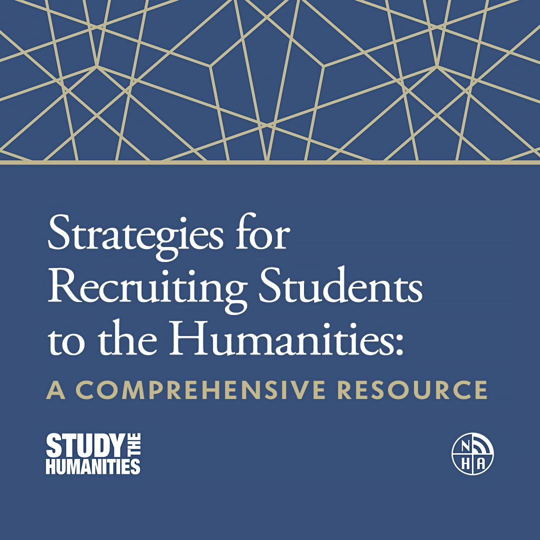 Strategies for Recruiting Students to the Humanities