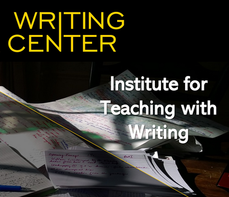 University of Iowa Writing Center graphic for the Institute for Teaching with Writing; papers spread across a table