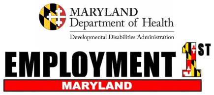 Maryland Department of Health Developmental Disabilities Administration with Employment First Maryland Logo below.
