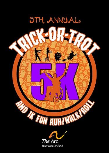 5th Annual Trick-Or-Trot 5K and 1K Fun Run/Walk/Roll from The Arc Southern Maryland. Image of a person in a wheelchair overtop of Halloween ghosts and ghouls.