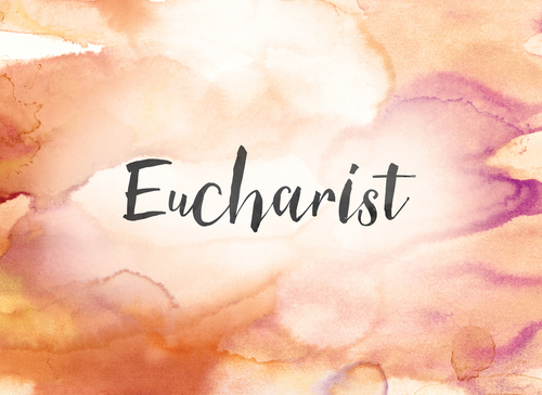 The word Eucharist concept and theme written in black ink on a colorful painted watercolor background.