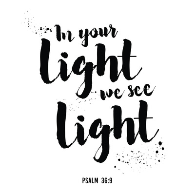 In Your Light We See Light Typography Bible Scripture Design art with ink splatters on white background