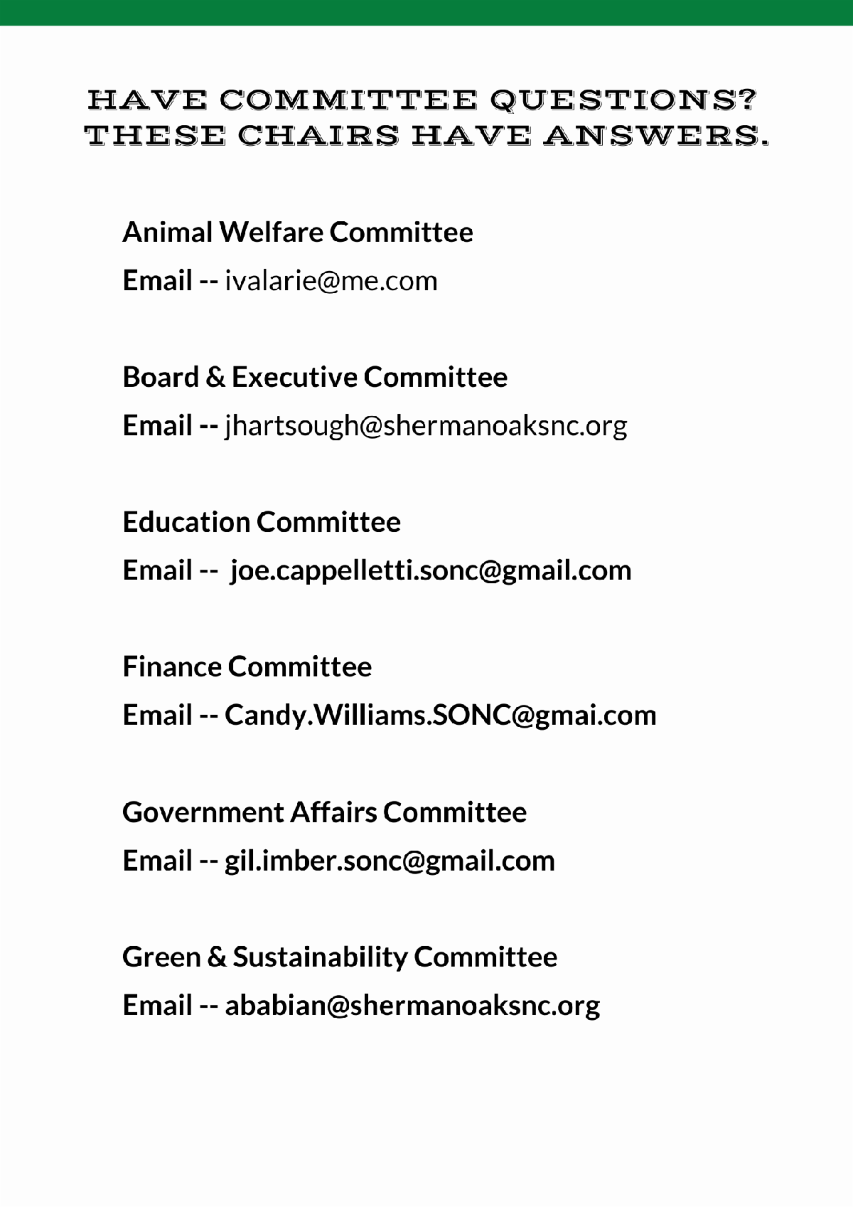 Animal Welfare Committee  ivalarie at me.com Board & Executive Committee jhartsough at shermanoaksnc.org Education Committee joe.cappelletti.sonc at gmail.com Finance Committee Candy.Williams.SONC at gmail.com