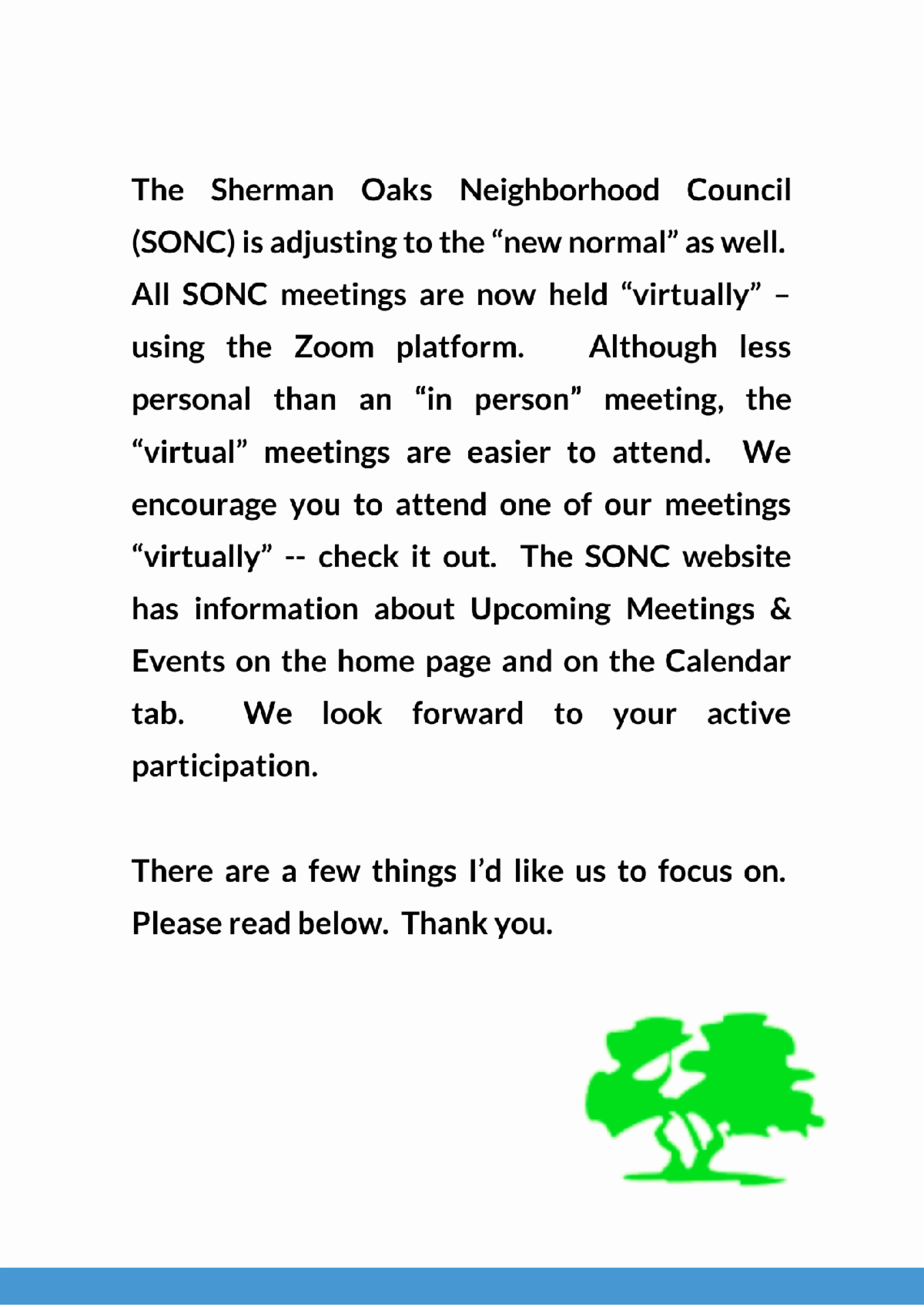 We look forward to your active participation. There are a few things Id like us to focus on. Please read below. Thank you.