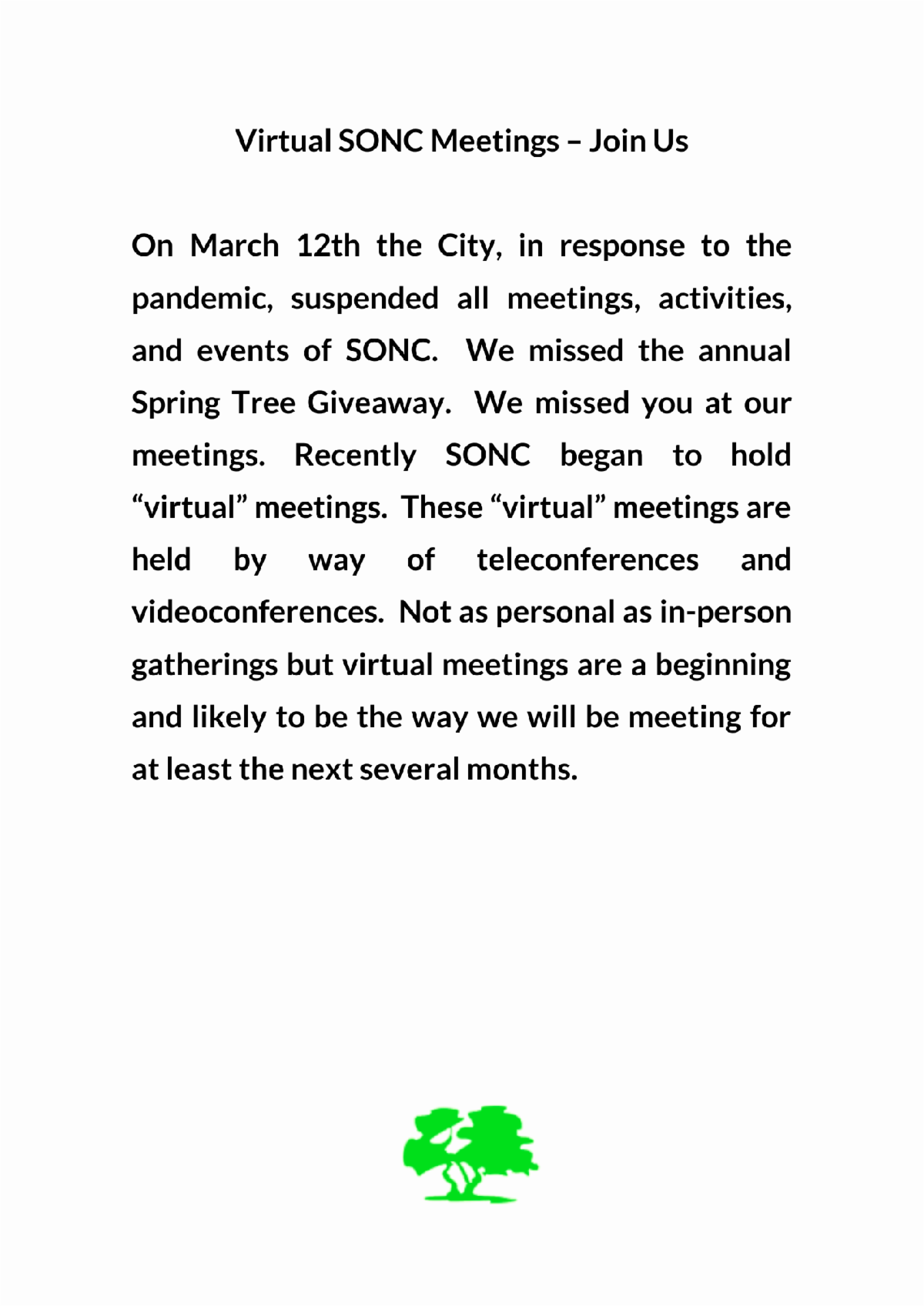 SONC began to hold virtual meetings. These virtual meetings are held by way of teleconferences and videoconferences through Zoom.