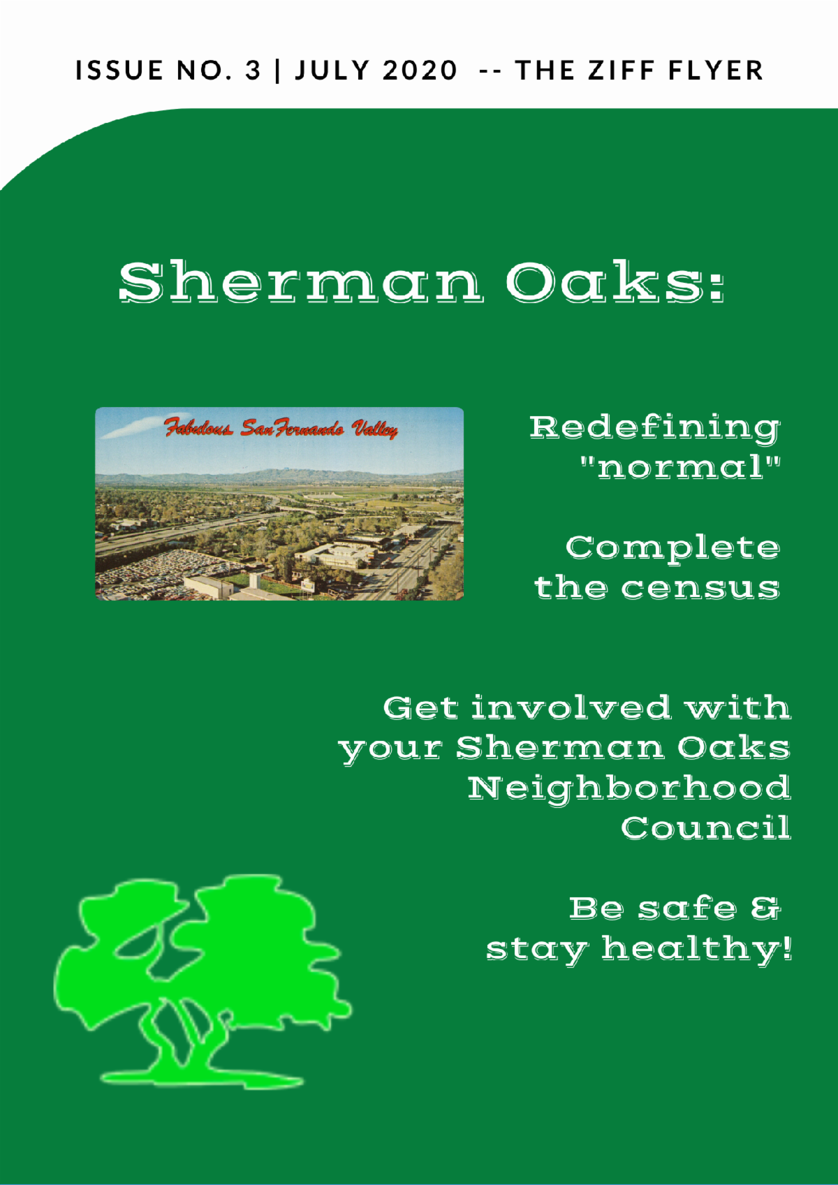 The Ziff Flyer. Redefining normal. Complete the census. Get involved with your Sherman Oaks Neighborhood Council. Be safe and healthy.