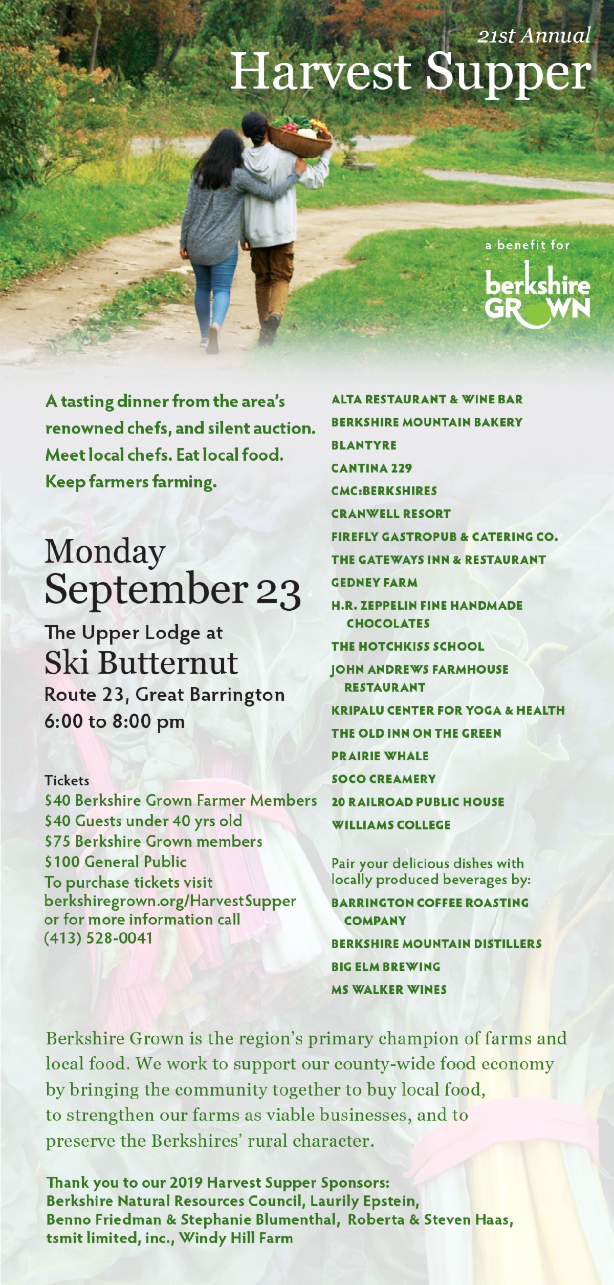 Berkshire Grown's 21st Annual Harvest Supper  at Ski Butternut Monday, September 23, 6-8pm A tasting dinner from the area's renowned chefs and silent auction to benefit Berkshire Grown. Meet local chefs. Eat local food. Keep farmers farming.