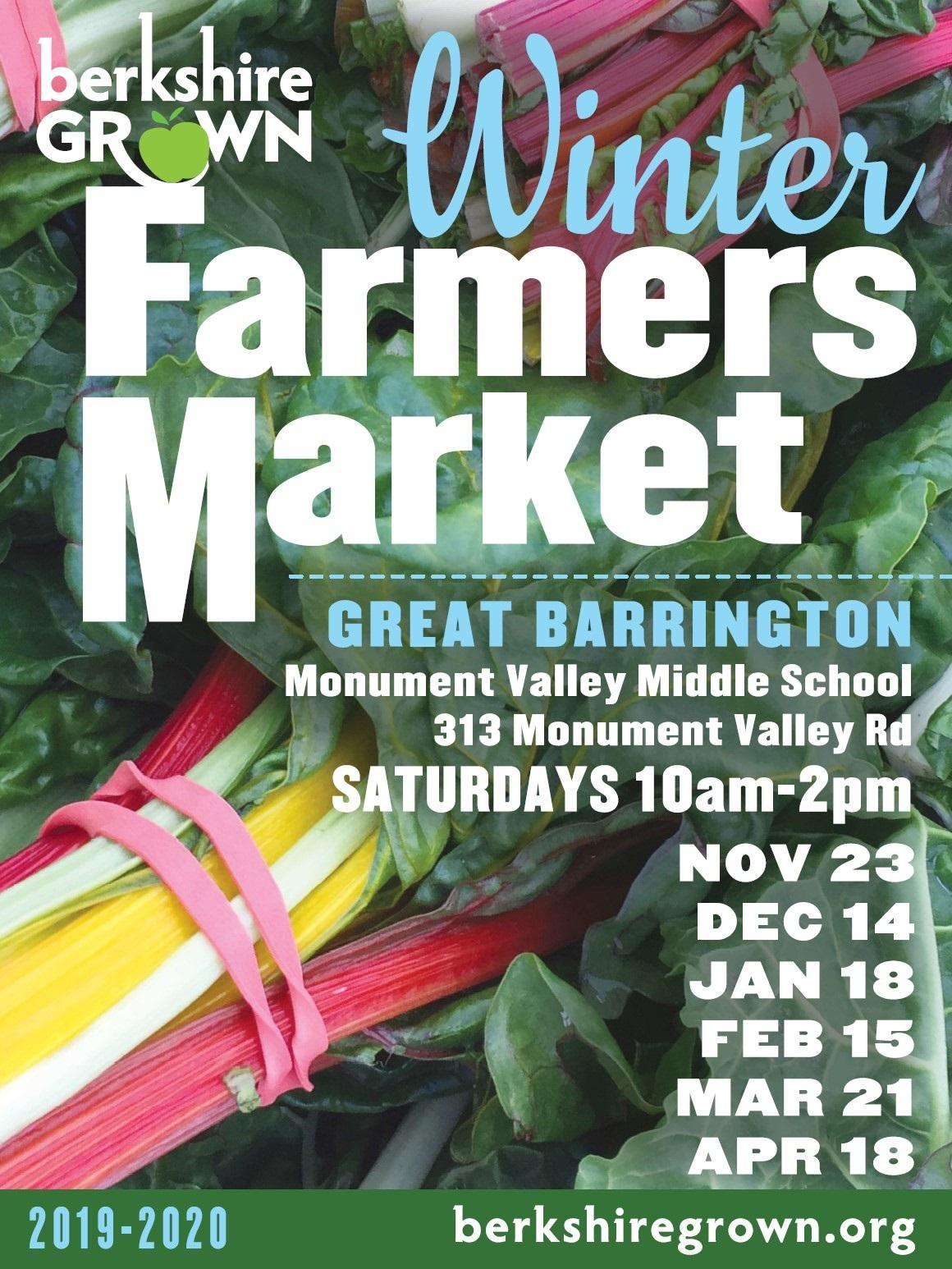 Great Barrington Winter Farmers Markets Monument Valley Middle School, 313 Monument Valley Rd. 10AM-2PM Saturday, November 23 Saturday, December 14 Saturday, January 18 Saturday, February 15 Saturday, March 21 Saturday, April 18