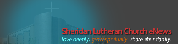 Sheridan Lutheran Church eNewsleve deeply. grow spiritually. share abundantly. Sheridan building