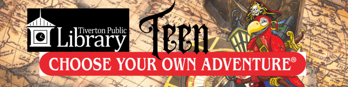 Teens: Choose Your Own Adventure