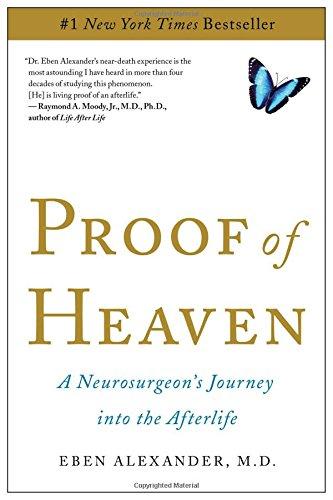 Proof of Heaven by Eben Alexander MD