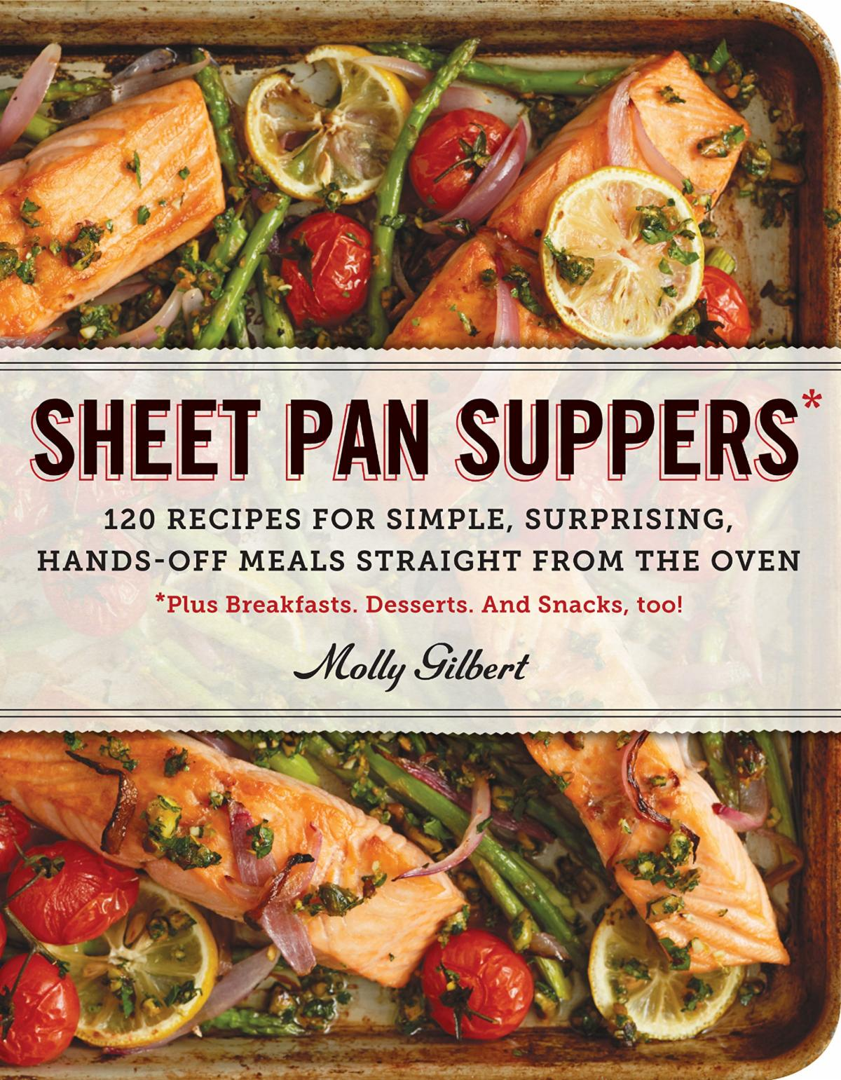 Sheet Pan Suppers by Molly Gilbert