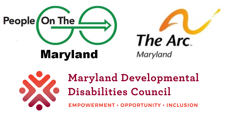People on the Go Maryland_ The Arc Maryland_ and the Maryland Developmental Disabilities Council Logos.