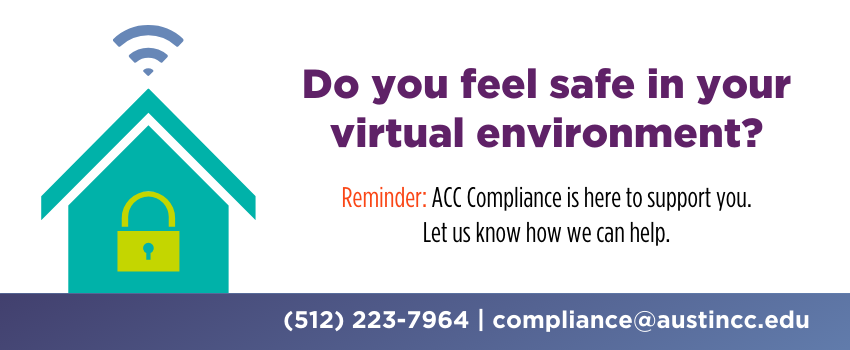 do you feel safe in your environment Reminder The Compliance Office is here to support you in a safe and productive virtual learning environment Let us know how we can help