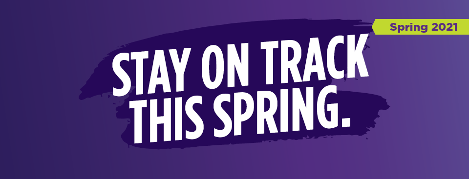 Stay on track this spring