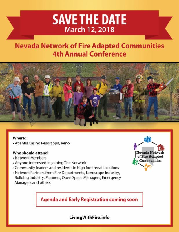 Flyer with image of community members in backyard scene.  Save the Date - March 12, 2018. Nevada Network of Fire Adapted Communities 4th Annual Conference.  Atlantis Casino Resort, Reno.  Agenda and early registration coming soon. LivingWithFire.info