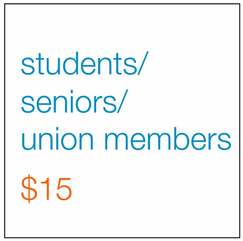Students seniors union members $15