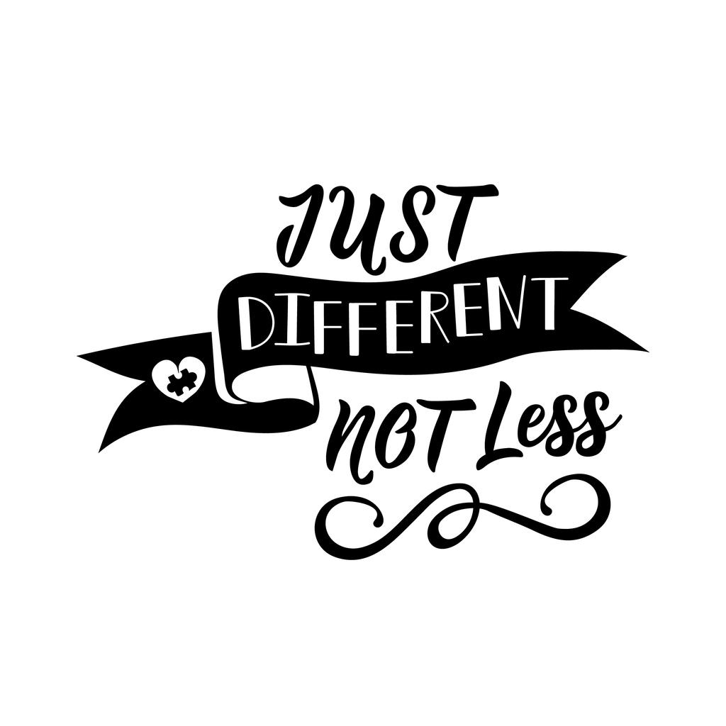 Just Different, Not Less
