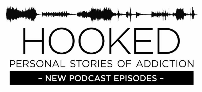Hooked: Personal Stories of Addiction. New Podcast Episodes