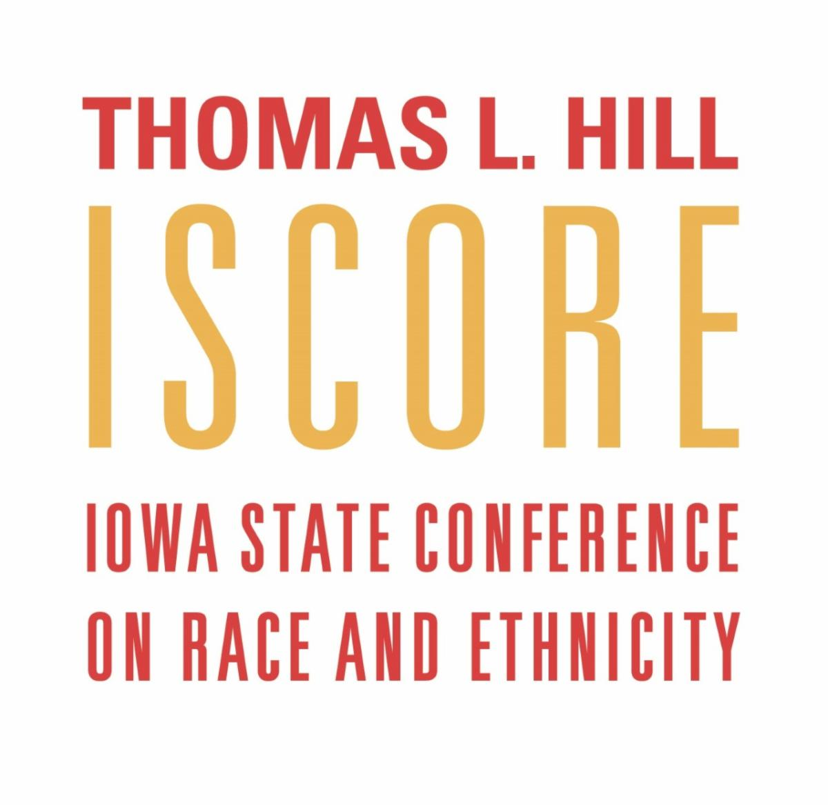 Thomas L Hill ISCORE Iowa State Conference on Race and Ethnicity logo