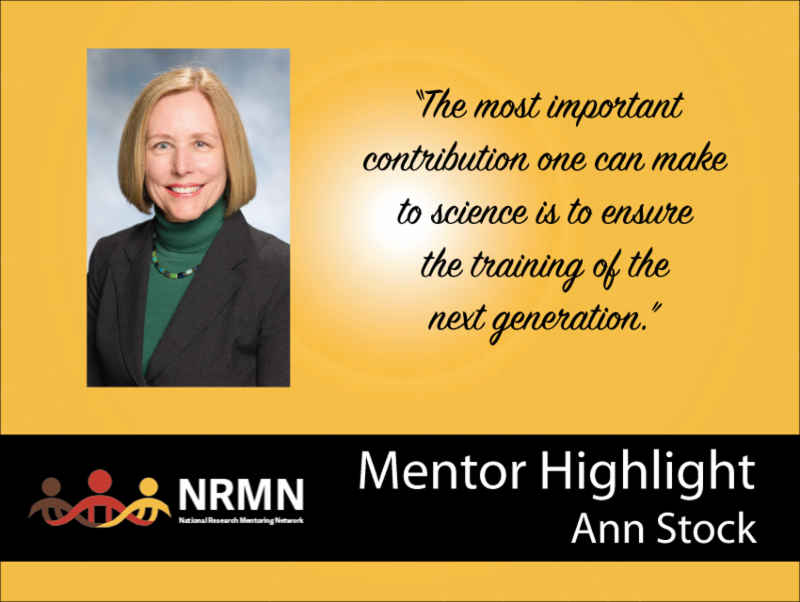 Photo of Ann Stock with Quote_ _The most important contribution one can make to science is to ensure the training of the next generation._
