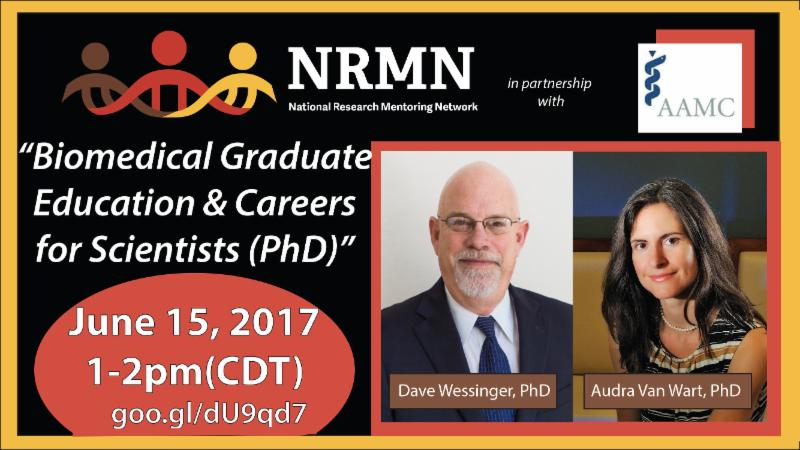 Advert for upcoming webinar _Biomedical Graduate Education _ Careers for Scientists _PhD__ June 15_ 2017 1-2pm _CDT_ goo.gl_dU9qd7 in partnership with AAMC_ featuring Dave Wessinger_ PhD and Audra Van Wart_ PhD