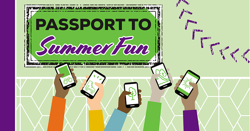 Image of people holding cellphones with the words Passport to Summer Fun