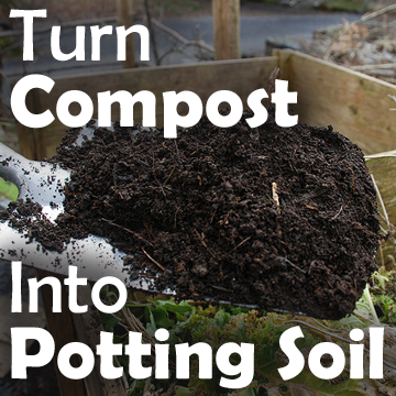 Picture of a shovel full of compost with text - Turn Compost Into Potting Soil