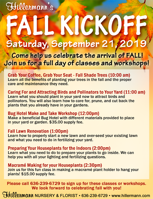 Hillermanns Fall Kickoff on 9-21-19 with classes and make and take workshops through the day. See the flyer or follow the link for more information