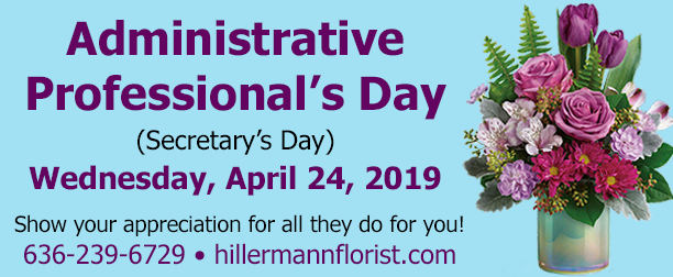 Administrative Professionals Day is 4-24-19! Show your appreciation for all they do! Call us at 636-239-6729 or order online at www.hillermannflorist.com