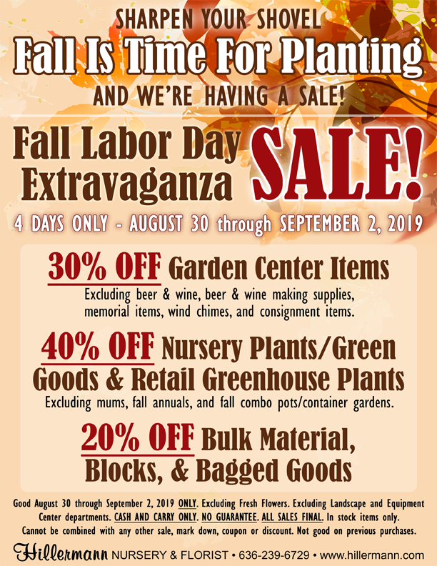 Fall Labor Day Extravaganza SALE at Hillermann Nursery and Florist. Good 8-30-19 through 9-2-19 only.