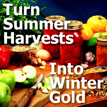 Article title picture and text graphic - Turn Summer Harvests Into Winter Gold - by Sandi Hillermann McDonald
