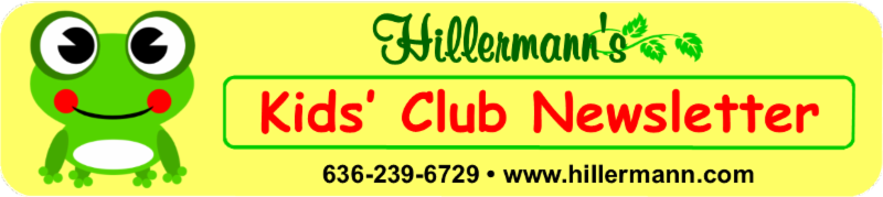 Hillermann's Kids Club Newsletter heading with Bernie the social ribbit. Hillermann Nursery and Florist, 636-239-6729, www.hillermann.com