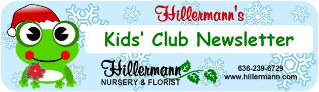 Heading graphic for Hillermann Nursery & Flroist's Kids Club Newsletter