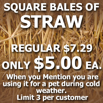 Straw Bale special for pet bedding. Call 636-239-6729 for details.