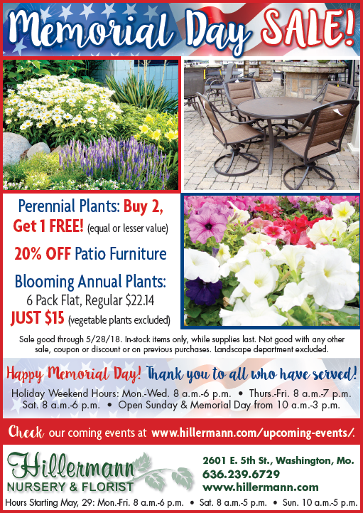 The Hillermann Memorial Day Sale ad to run in the Missourian on 5-23-18. Hillermann Nursery and Florist - 636-239-6729 - www.hillermann.com