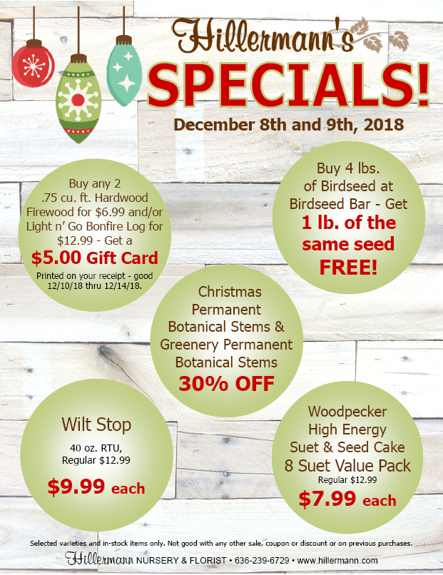 Hillermanns Specials for 12-8-18 and 12-9-18. Hillermann Nursery and Florist - Washington MO