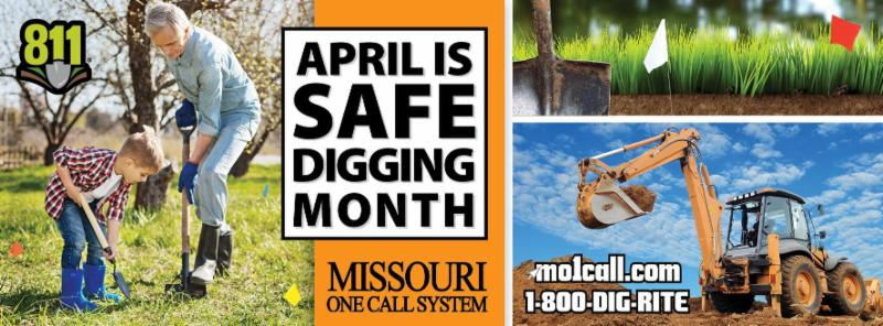 Missouri One Call System - April is Safe Digging Month - Pictures and Text graphic. 1-800-DIG-RITE - 811 or mo1call.com