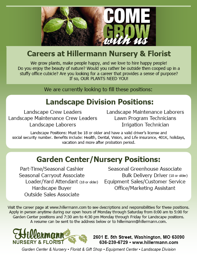 Job Positions available at Hillermann Nursery and Florist in spring of 2019 - call 636-239-6729 or visit www.hillermann.com