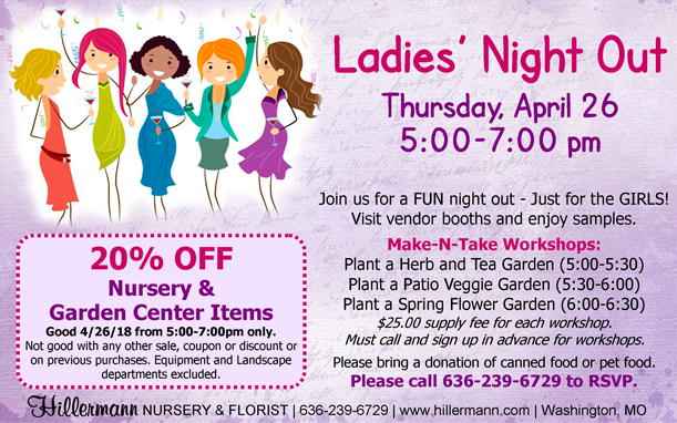 Ladies Night Out at Hillermann Nursery and Florist on 4-16-18 from 5.00 to 7.00 pm
