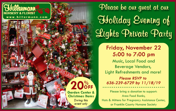 Holiday Evening of Lights Private Party at Hillermann Nursery and Florist on 11-22-19 from 5 to 7 pm - Join us!