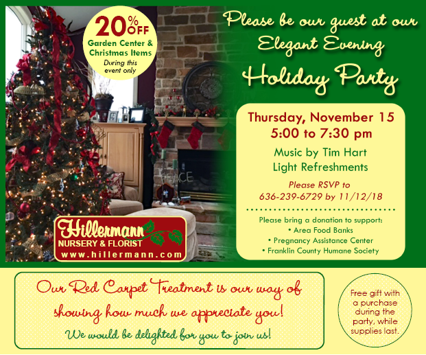 Holiday Party Invitation - 11-15-18 from 5 to 7.30 pm at Hillermann Nursery and Florist