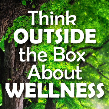 Tree picture with text - Think Outside the Box About Wellness