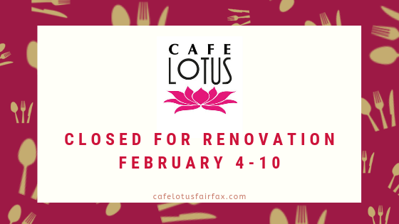 Cafe Lotus Closed for Renovation on February 4 to 10