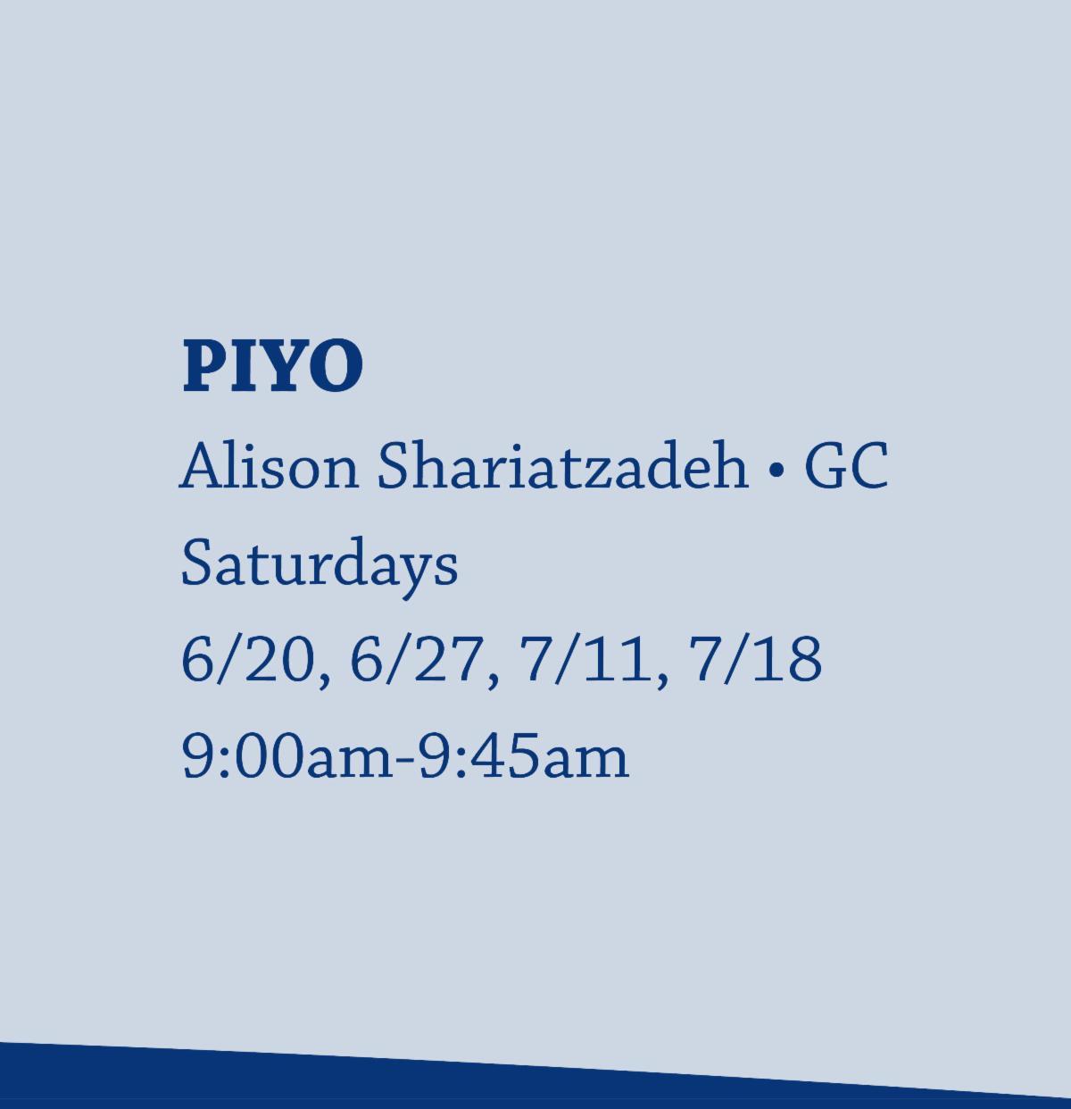 PiYo with Alison Shariatzadeh on Saturdays from 9:00am-9:45am