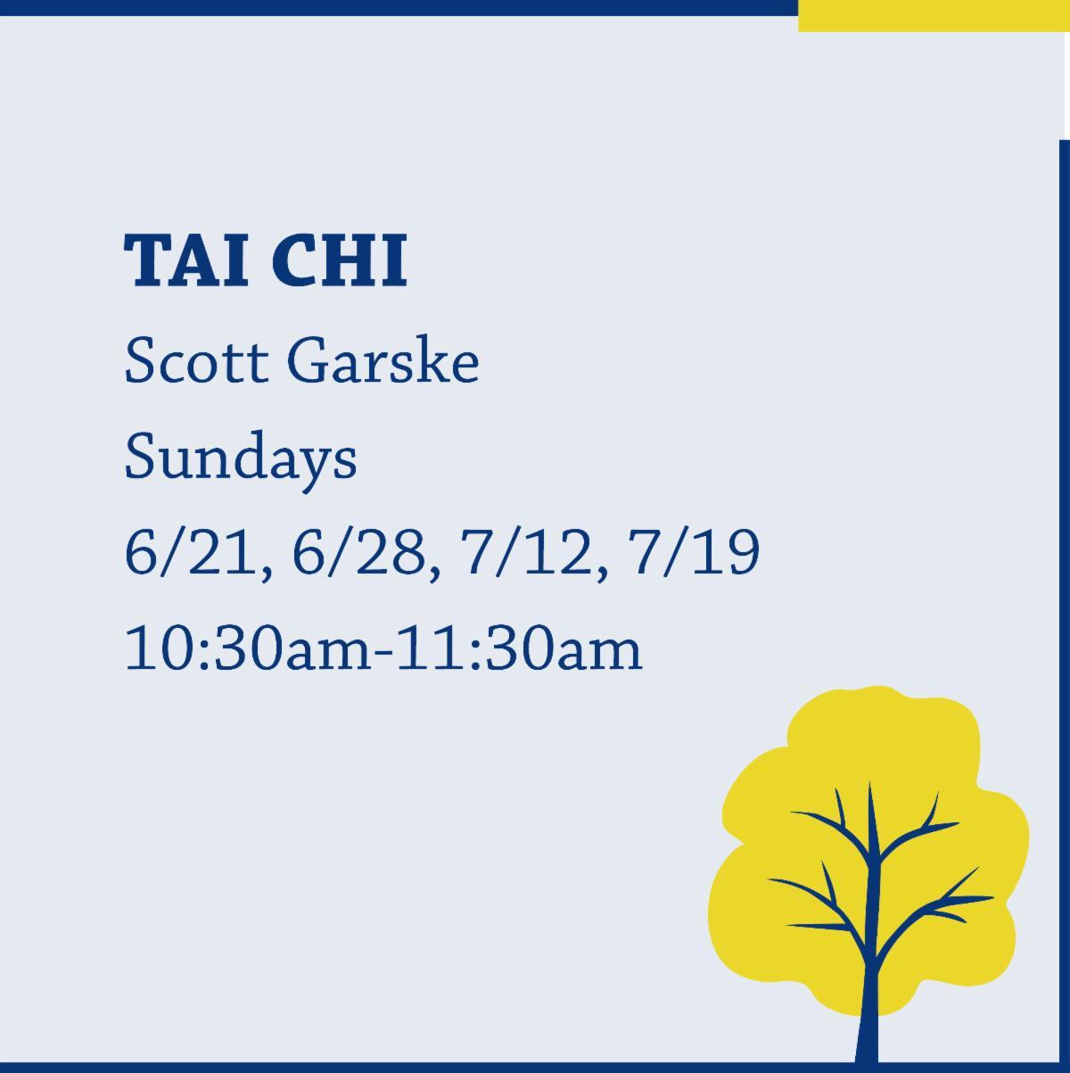 Tai Chi with Scott Garske on Sundays from 10:30am-11:30am