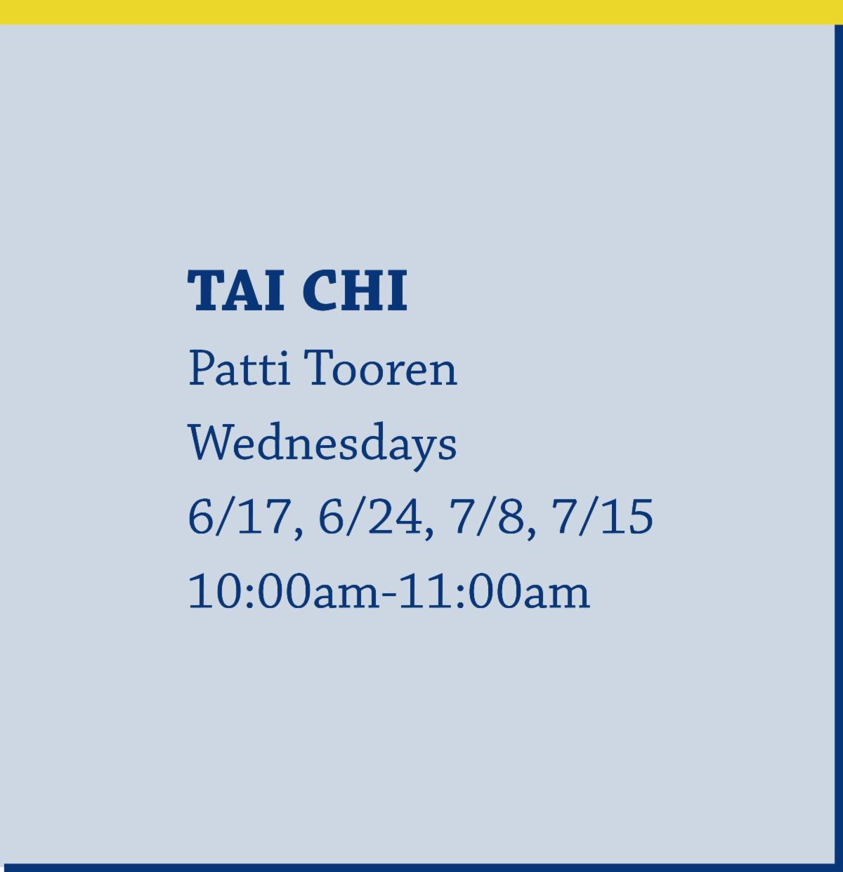Tai Chi with Patti Tooren on Wednesdays from 10:00am-11:00am