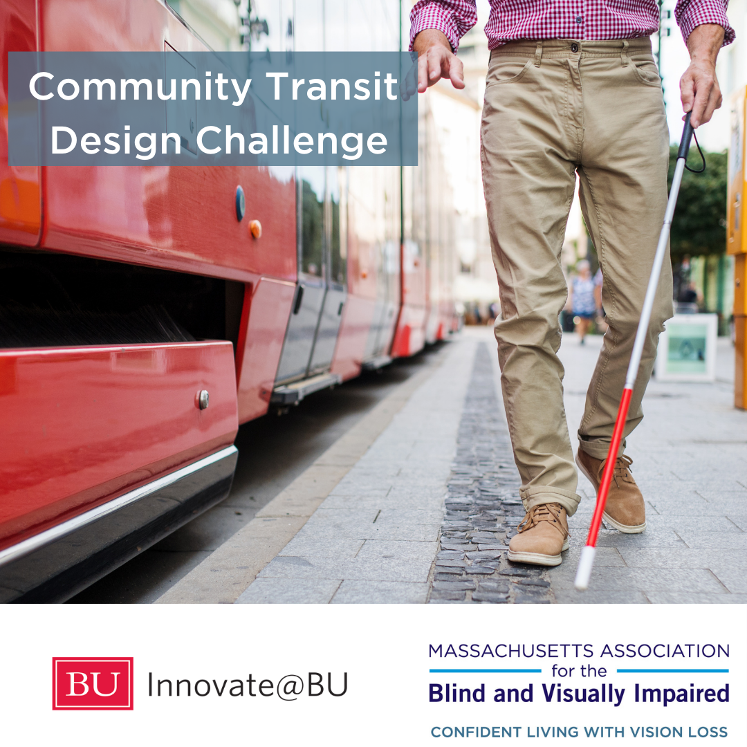 Image: Man walking with white cane next to a train. Text: Community Transit Design Challenge BU Innovate and MABVI logos