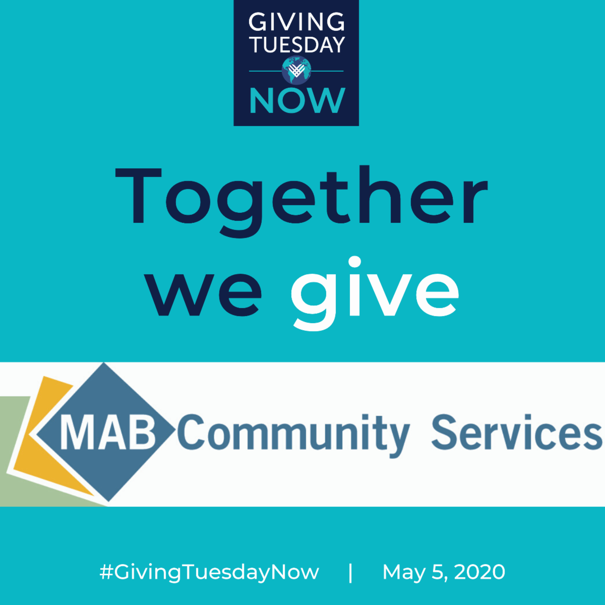 """Blue background, GivingTuesdayNow Logo on top. """"Together we give"""" MAB logo #givingtuesdaynow May 5, 2020"""