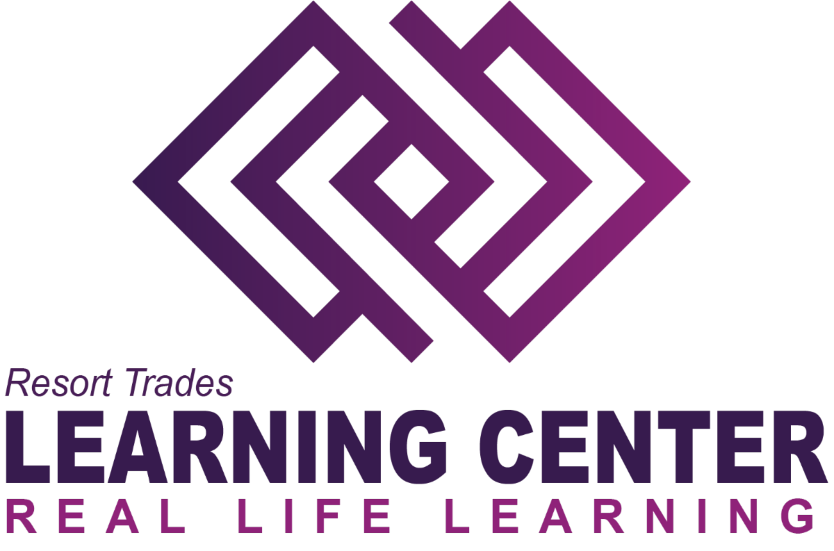 """Resort Trades Learning Center """"Real Life Learning"""""""